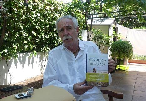 """Antonio Pérez Henares: """"Cabeza de Vaca tenía una innata curiosidad por saber"""""""
