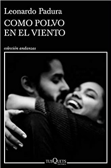 """Como polvo en el viento"", de Leonardo Padura"
