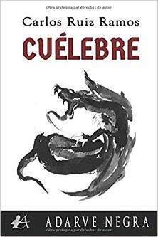 """""""Cuélebre"""", de Carlos Ruiz Ramos"""