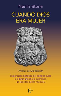 'Cuando Dios era mujer', una exploración histórica del antiguo culto a la Gran Diosa y la supresión de los ritos de las mujeres