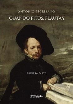 'Cuando pitos, flautas' y 'Cuando flautas, pitos', una novela ambientada en el Madrid de los Austrias