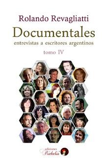 """Opinan los escritores argentinos en """"Documentales IV"""""""
