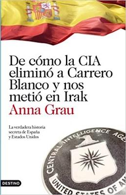 De cómo la CIA eliminó a Carrero y nos metió en Irak
