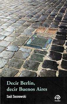 """""""Decir Berlín, decir Buenos Aires"""": De exilios y posibles o imposibles regresos"""