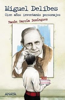Miguel Delibes. Cien años inventando personajes
