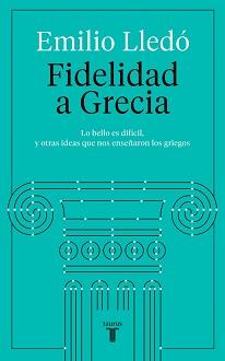 """""""Fidelidad a Grecia"""", de Emilio Lledó"""