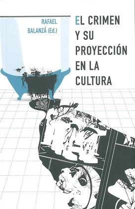 El crimen y su proyección en la cultura