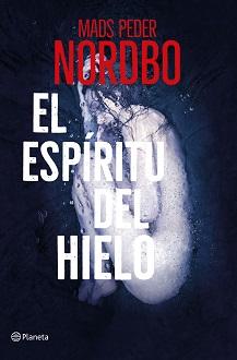 Ya a la venta 'El espíritu del hielo', la segunda parte de la serie de novela negra de Mads Peder Nordbo