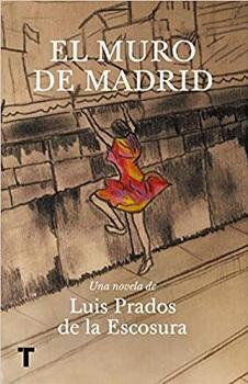"""""""El muro de Madrid"""", de Luis Prados de la Escosura"""