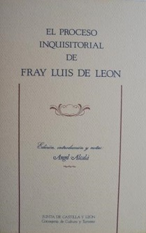 El proceso inquisitorial de Fray Luis de León