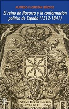 El reino de Navarra y la conformación política de España (1512-1841)