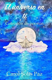 Un universo de poemas en el nuevo libro de Carol Solís,
