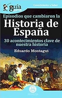 Episodios que cambiaron la Historia de España