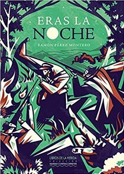"""""""Eras la noche"""", de Ramón Pérez Montero"""