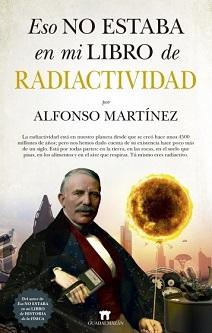 """Alfonso Martínez Ortega: """"En la primera mitad del siglo XX la radiactividad se recetaba ¡para curar la homosexualidad!"""""""