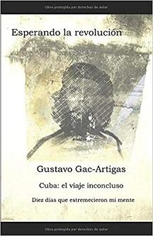 """""""Esperando la revolución"""", de Gustavo Gac-Artigas"""