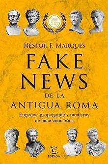 Los romanos fueron unos auténticos maestros de la propaganda, como demuestra Néstor F. Marqués