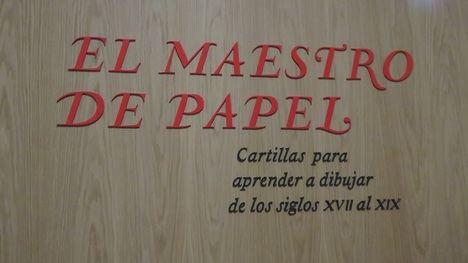 """Se abre al público la exposición: """"El maestro de papel. Cartillas para aprender a dibujar de los siglos XVII al XIX"""""""