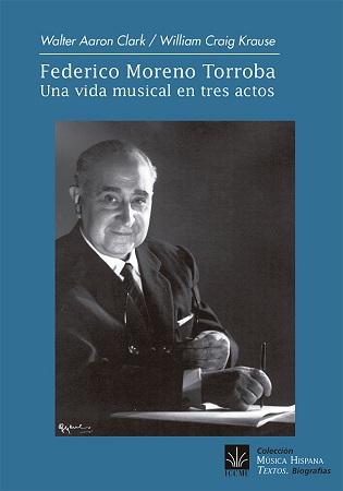 Federico Moreno Torroba. Una vida musical en tres actos