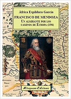 Miraguano rescata los diarios de Francisco de Mendoza de su viaje a la capital del Sacro Imperio en tiempos de Felipe II