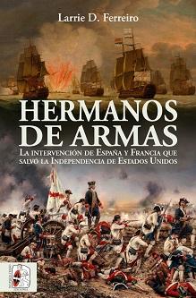 Larrie D. Ferreiro desafía el relato oficialista de la Guerra de la Independencia de Estados Unidos con su libro
