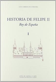 Historia de Felipe II. Rey de España