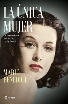 Hedy Lamarr: Inteligencia y valor ocultos tras el glamour de Hollywood