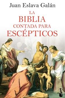 Juan Eslava Galán continúa su serie para escépticos con La Biblia
