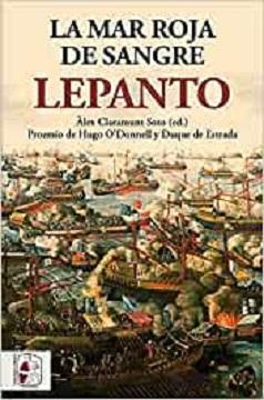 Lepanto. 450 años de la batalla que cambió el Mediterráneo