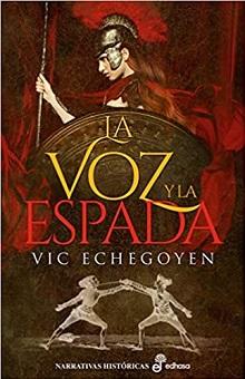 """""""La voz y la espada"""", de Vic Echegoyen"""