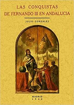 Las conquistas de Fernando III en Andalucía