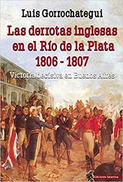Las derrotas inglesas en el Río de la Plata