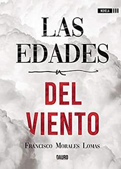 """""""Las edades del viento"""", de Francisco Morales Lomas"""