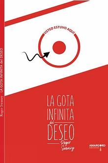 """""""La gota infinita del deseo"""": los aforismos de Roger Swanzy"""