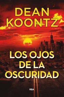 RBA recupera la novela de Dean Koontz de la que todo el mundo habla