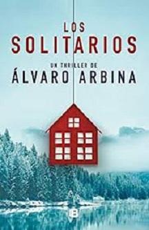 """""""Los solitarios"""", de Álvaro Arbina"""