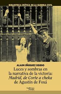 Luces y sombras en la narrativa de la victoria: Madrid, de Corte a cheka de Agustín de Foxá