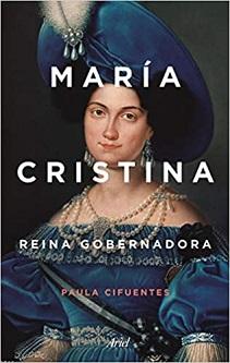 María Cristina. Reina Gobernadora
