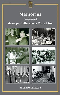 Memorias (apresuradas) de un periodista de la Transición