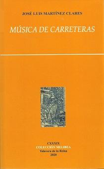 """Reseña del Libro """"Música de carreteras"""", de José Luis Martínez Clares"""