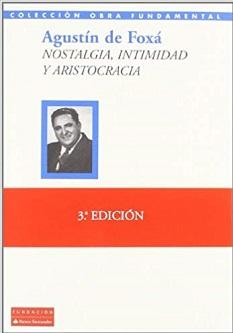 """Presentación del libro """"Nostalgia, intimidad y aristocracia"""", de Agustín de Foxá"""