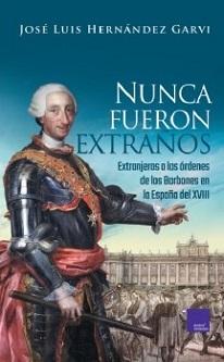 José Luis Hernández Garvi presenta un ensayo sobre los extranjeros que sirvieron bajo las órdenes de la Monarquía Borbónica en España