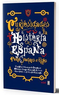 Portada de 'Curiosidades de la historia de España para padres e hijos'