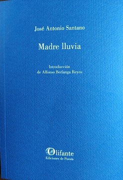 MADRE LLUVIA, de José Antonio Santano