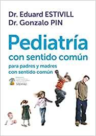 """""""Pediatría con sentido común"""", el nuevo libro de los doctores Eduard Estivill y Gonzalo Pin"""