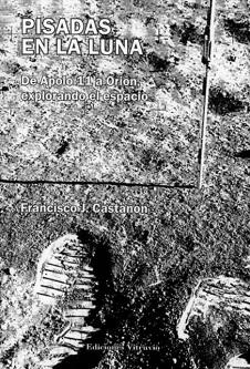 Presentación del libro 'Pisadas en la Luna. De Apolo XI a Orión, explorando el espacio' de Francisco J. Castañón