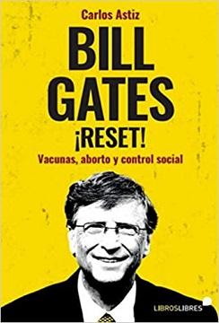 Bill Gates: en el centro de todas las conspiraciones