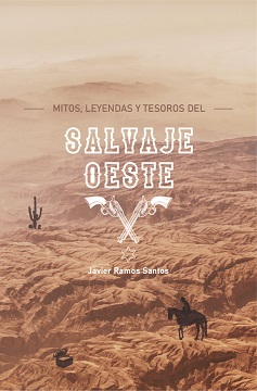 Lo que no nos contó Hollywood y la literatura sobre el Salvaje Oeste nos llega de la mano de Javier Ramos Santos