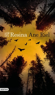 'Resina', de Ane Riel, la novela que ha cosechado los premios literarios europeos más importantes de novela negra