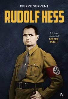 El francés Pierre Servent publica la primera biografía en español del delfín de Hitler Rudolf Hess